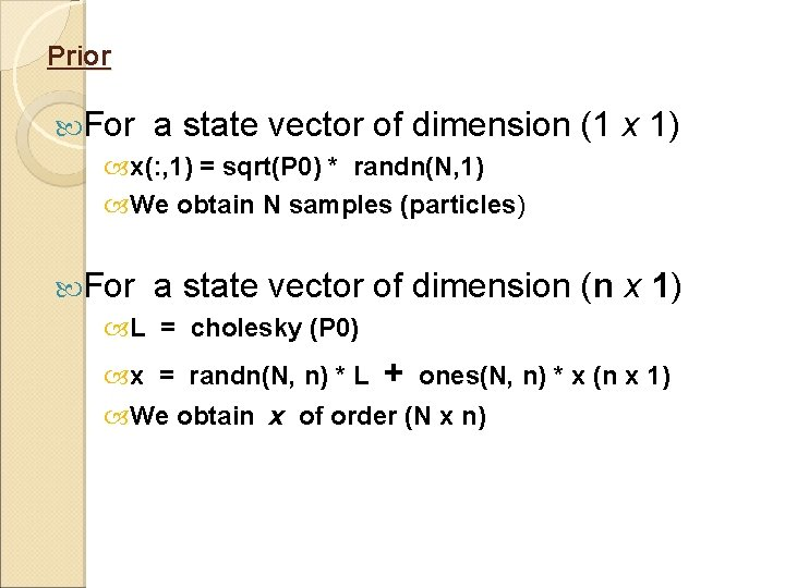Prior For a state vector of dimension (1 x 1) x(: , 1) =
