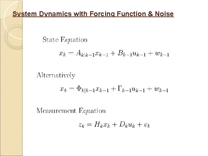 System Dynamics with Forcing Function & Noise