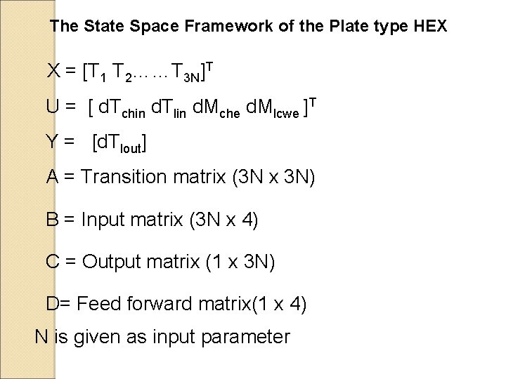 The State Space Framework of the Plate type HEX X = [T 1 T