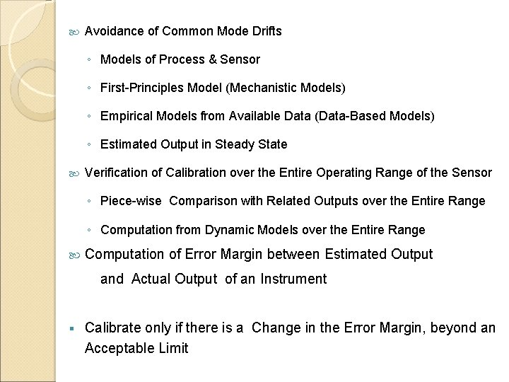 Avoidance of Common Mode Drifts ◦ Models of Process & Sensor ◦ First-Principles