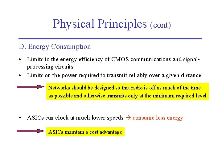Physical Principles (cont) D. Energy Consumption • Limits to the energy efficiency of CMOS