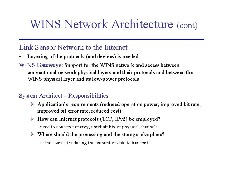 WINS Network Architecture (cont) Link Sensor Network to the Internet • Layering of the