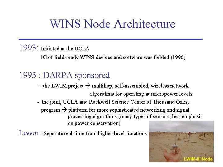 WINS Node Architecture 1993: Initiated at the UCLA 1 G of field-ready WINS devices