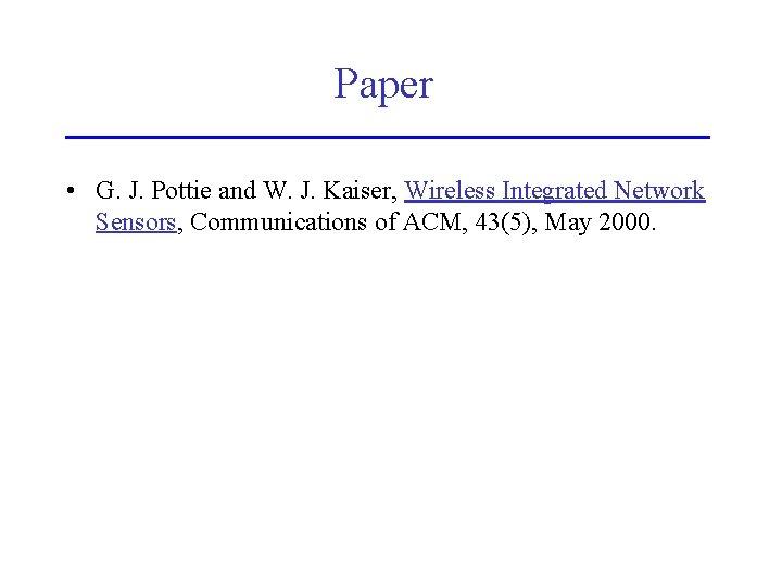 Paper • G. J. Pottie and W. J. Kaiser, Wireless Integrated Network Sensors, Communications