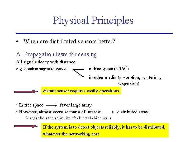 Physical Principles • When are distributed sensors better? A. Propagation laws for sensing All