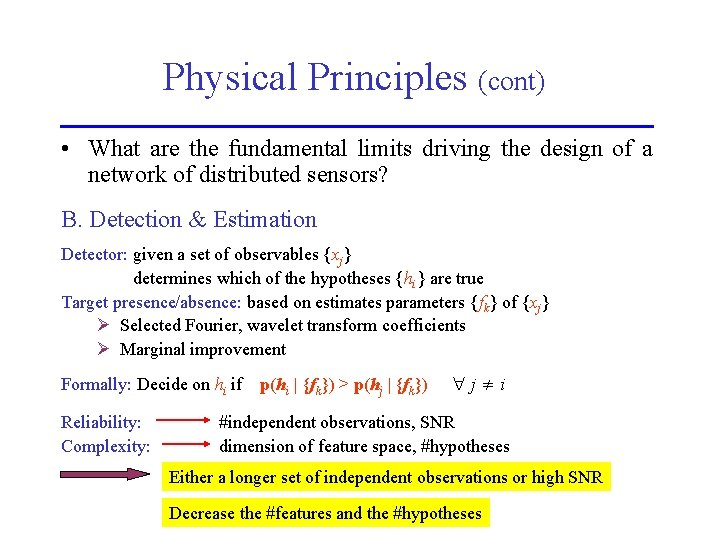 Physical Principles (cont) • What are the fundamental limits driving the design of a