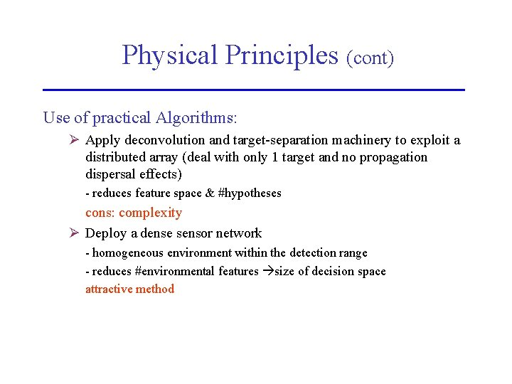 Physical Principles (cont) Use of practical Algorithms: Ø Apply deconvolution and target-separation machinery to