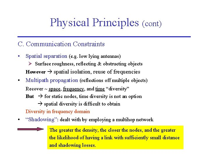 Physical Principles (cont) C. Communication Constraints • Spatial separation (e. g. low lying antennas)
