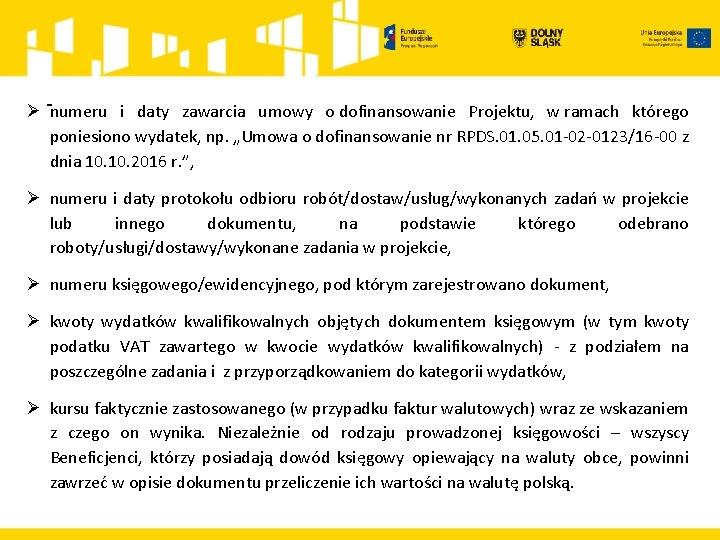 Ø numeru i daty zawarcia umowy o dofinansowanie Projektu, w ramach którego poniesiono