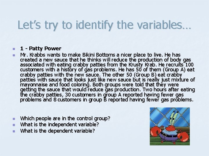 Let's try to identify the variables… n n n 1 - Patty Power Mr.