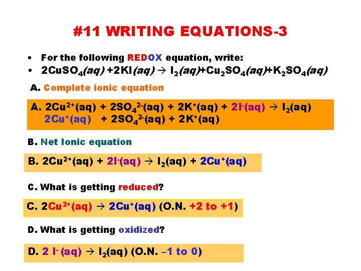 #11 WRITING EQUATIONS-3 • For the following REDOX equation, write: • 2 Cu. SO