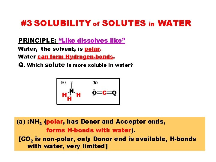 """#3 SOLUBILITY of SOLUTES in WATER PRINCIPLE: """"Like dissolves like"""" Water, the solvent, is"""