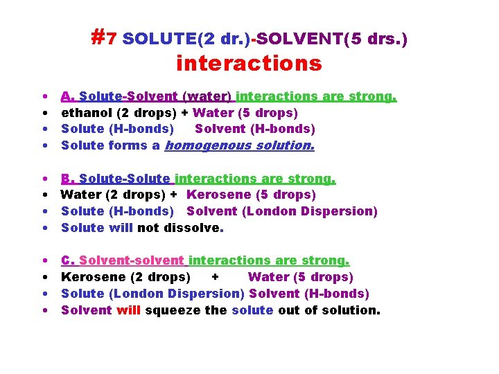 #7 SOLUTE(2 dr. )-SOLVENT(5 drs. ) interactions • • A. Solute-Solvent (water) interactions are