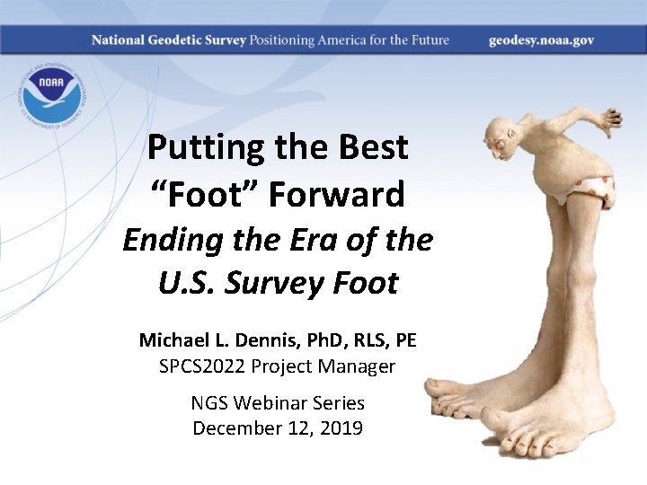 """Putting the Best """"Foot"""" Forward Ending the Era of the U. S. Survey Foot"""