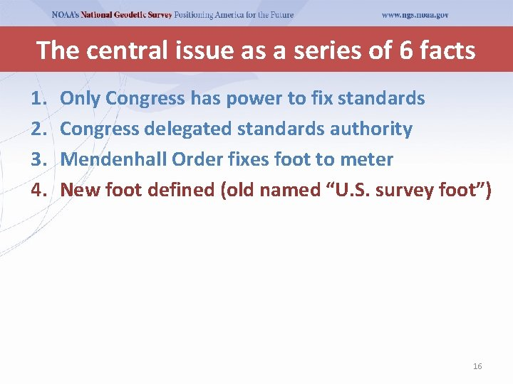 The central issue as a series of 6 facts 1. 2. 3. 4. Only