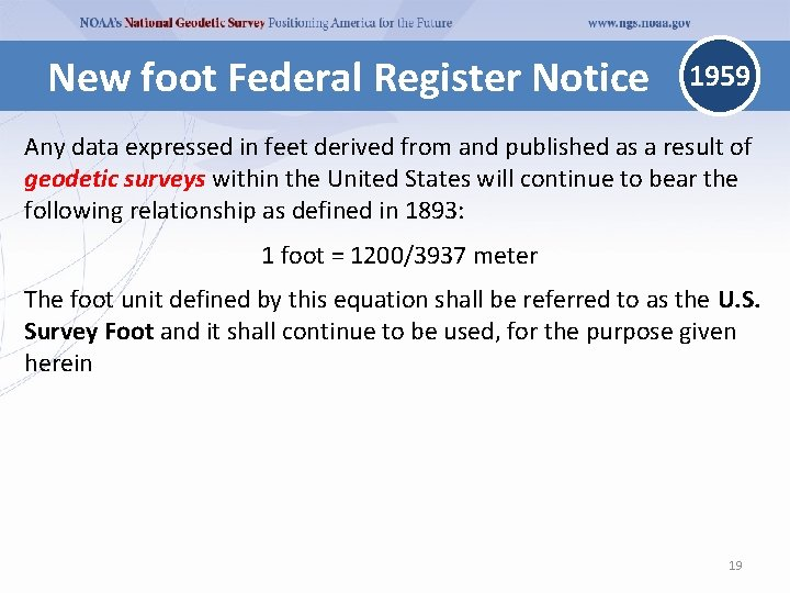New foot Federal Register Notice 1959 Any data expressed in feet derived from and