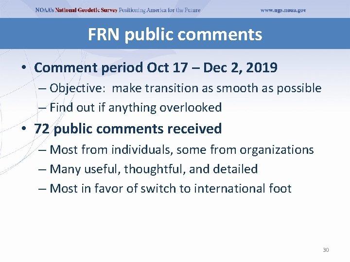 FRN public comments • Comment period Oct 17 – Dec 2, 2019 – Objective: