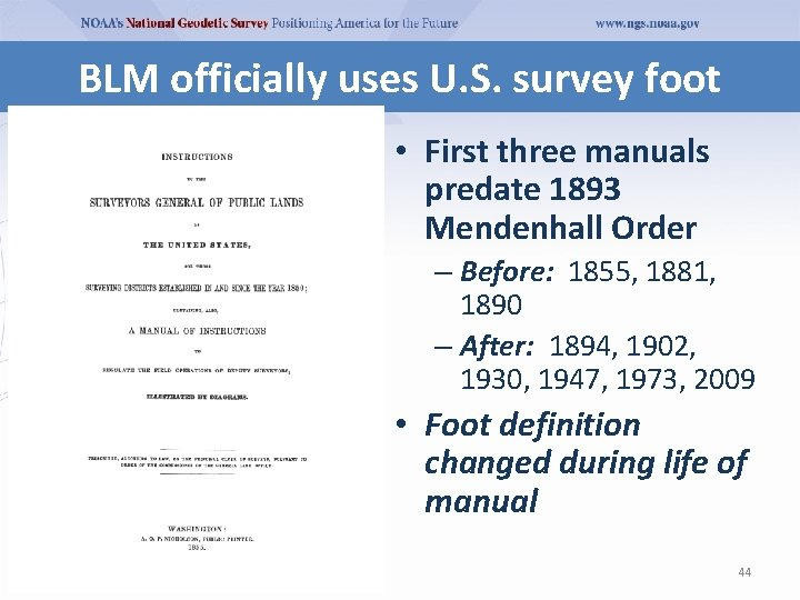 BLM officially uses U. S. survey foot • First three manuals predate 1893 Mendenhall