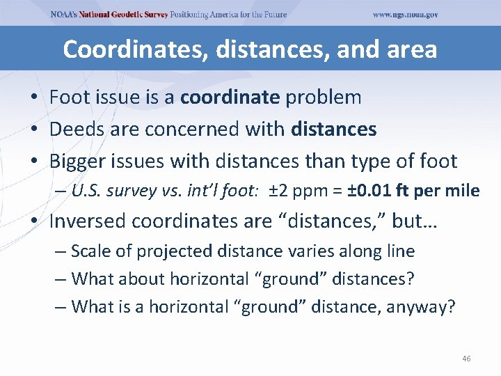 Coordinates, distances, and area • Foot issue is a coordinate problem • Deeds are