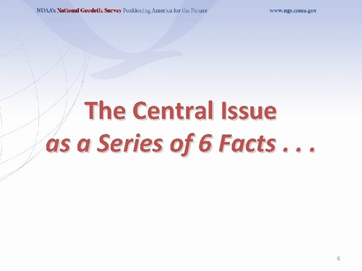 The Central Issue as a Series of 6 Facts. . . 6