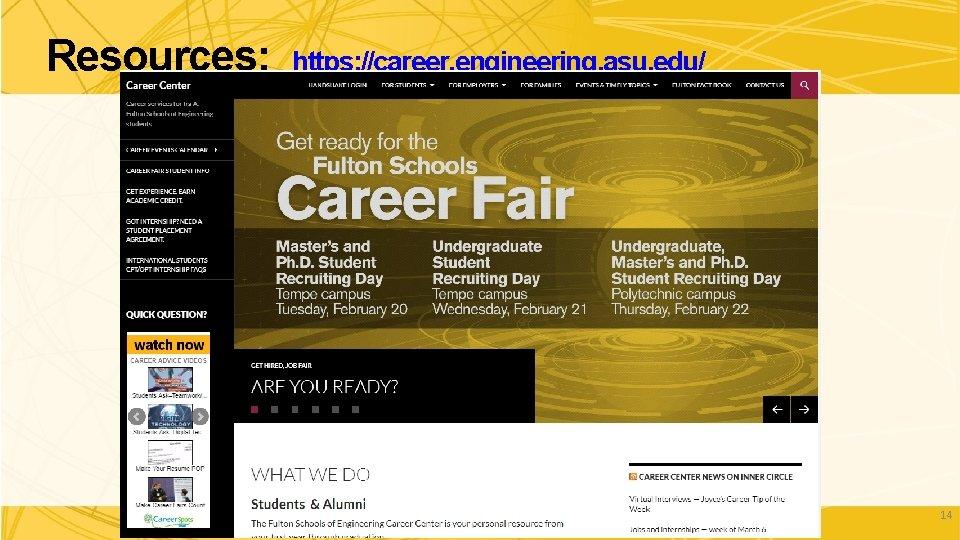 Resources: https: //career. engineering. asu. edu/ 14