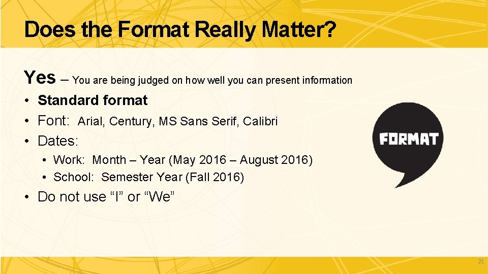 Does the Format Really Matter? Yes – You are being judged on how well