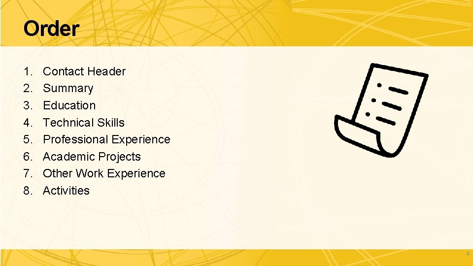 Order 1. 2. 3. 4. 5. 6. 7. 8. Contact Header Summary Education Technical