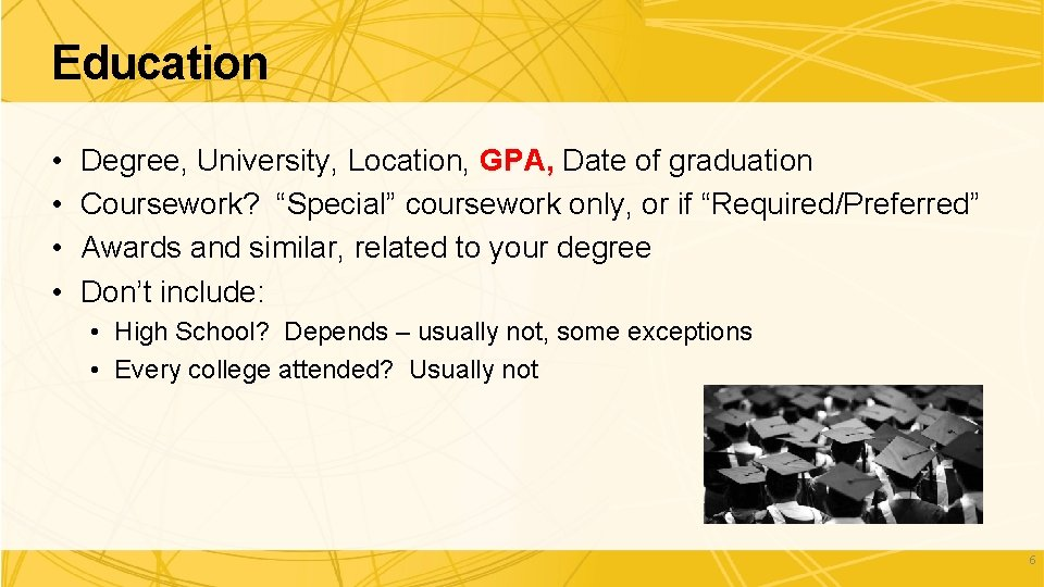 """Education • • Degree, University, Location, GPA, Date of graduation Coursework? """"Special"""" coursework only,"""