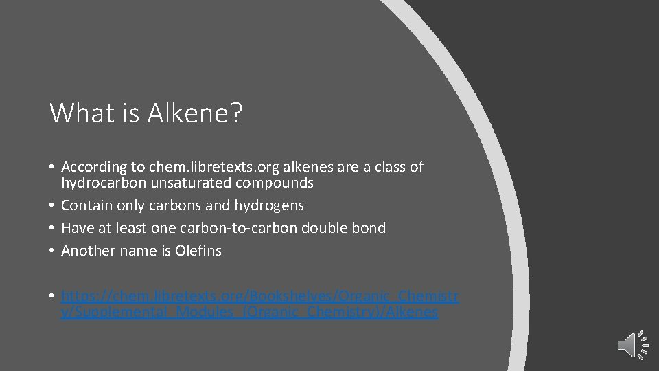 What is Alkene? • According to chem. libretexts. org alkenes are a class of