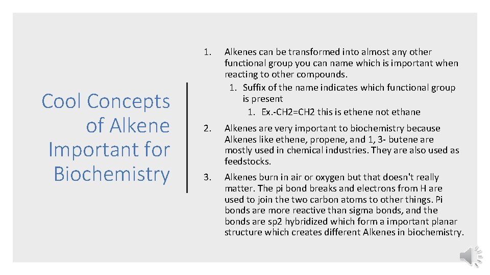 Cool Concepts of Alkene Important for Biochemistry 1. Alkenes can be transformed into almost