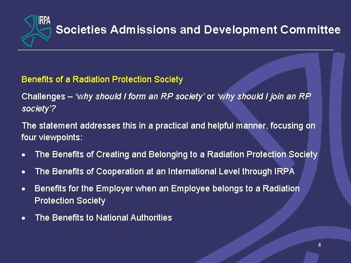 Societies Admissions and Development Committee Benefits of a Radiation Protection Society Challenges – 'why