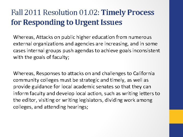 Fall 2011 Resolution 01. 02: Timely Process for Responding to Urgent Issues Whereas, Attacks