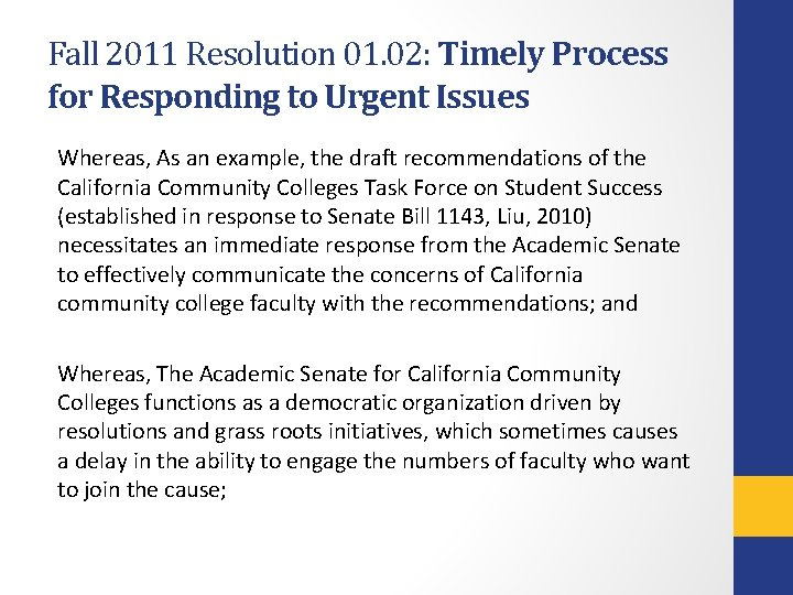Fall 2011 Resolution 01. 02: Timely Process for Responding to Urgent Issues Whereas, As