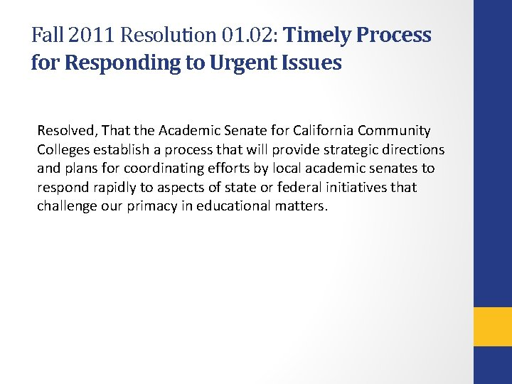 Fall 2011 Resolution 01. 02: Timely Process for Responding to Urgent Issues Resolved, That
