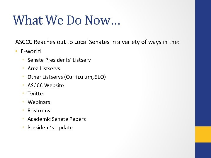 What We Do Now… ASCCC Reaches out to Local Senates in a variety of