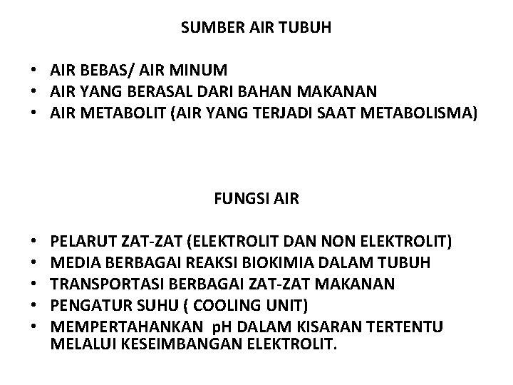 SUMBER AIR TUBUH • AIR BEBAS/ AIR MINUM • AIR YANG BERASAL DARI BAHAN