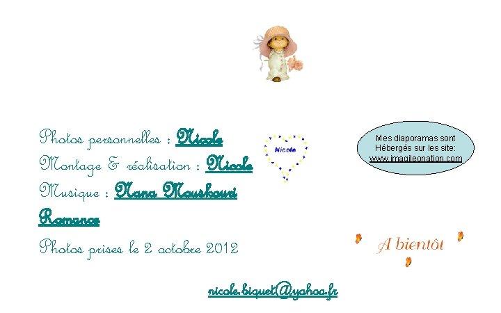 Photos personnelles : Nicole Montage & réalisation : Nicole Musique : Nana Mouskouri Romance