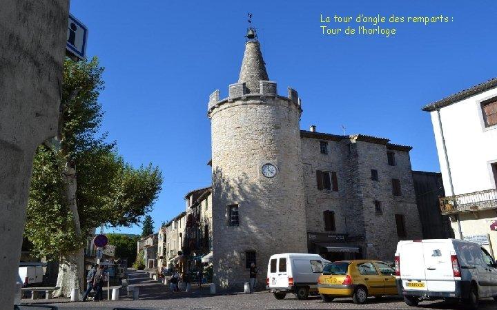 La tour d'angle des remparts : Tour de l'horloge