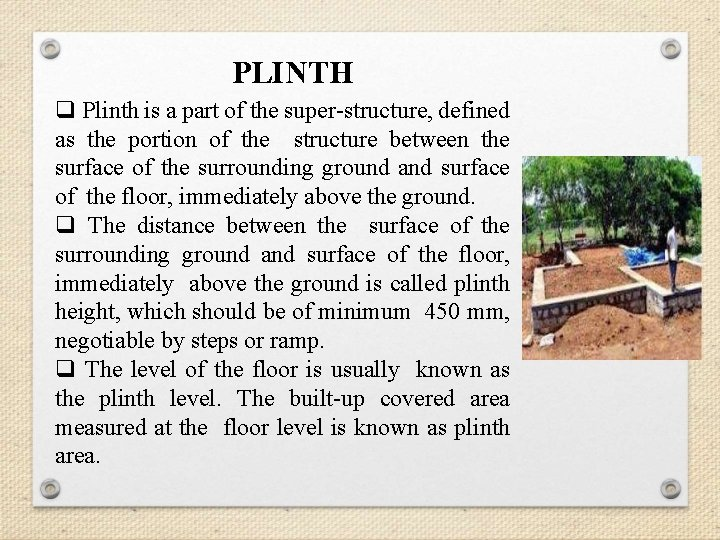 PLINTH q Plinth is a part of the super-structure, defined as the portion of