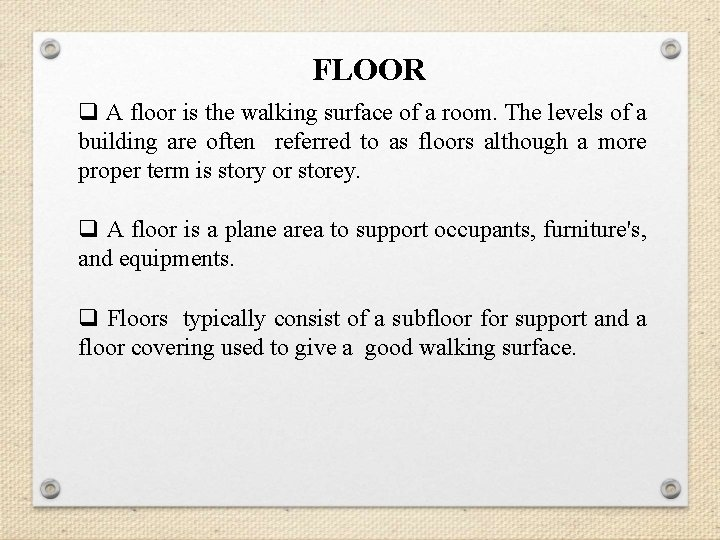 FLOOR q A floor is the walking surface of a room. The levels of