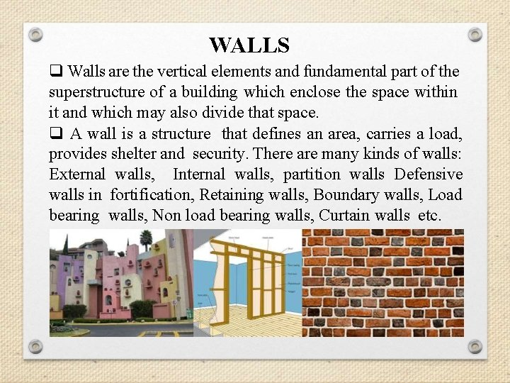 WALLS q Walls are the vertical elements and fundamental part of the superstructure of