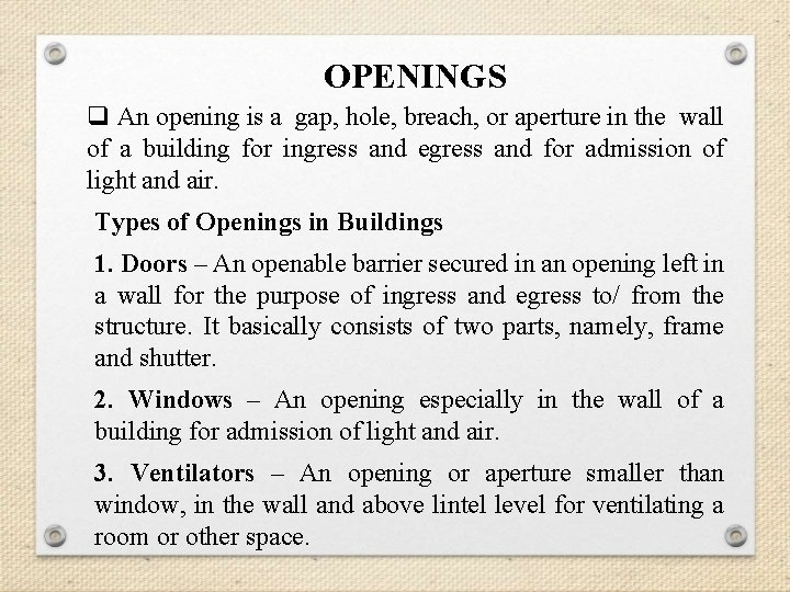 OPENINGS q An opening is a gap, hole, breach, or aperture in the wall
