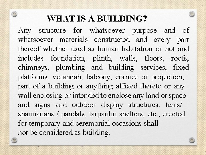 WHAT IS A BUILDING? Any structure for whatsoever purpose and of whatsoever materials constructed