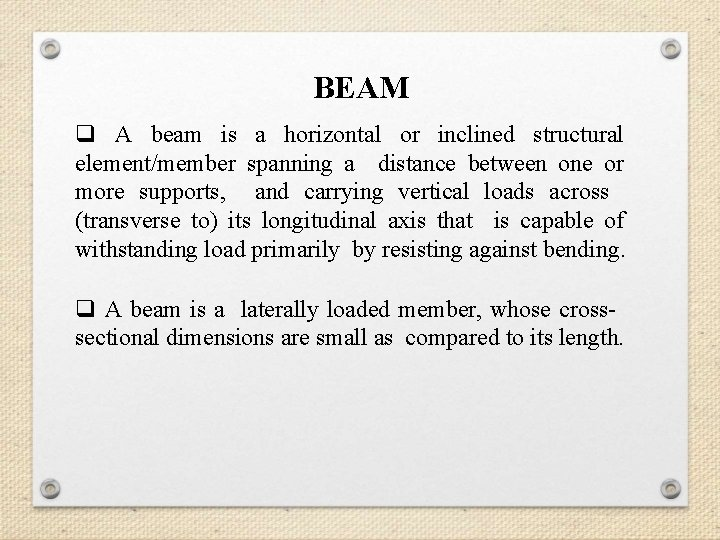 BEAM q A beam is a horizontal or inclined structural element/member spanning a distance