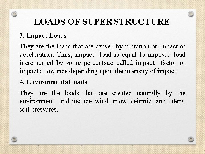 LOADS OF SUPER STRUCTURE 3. Impact Loads They are the loads that are caused