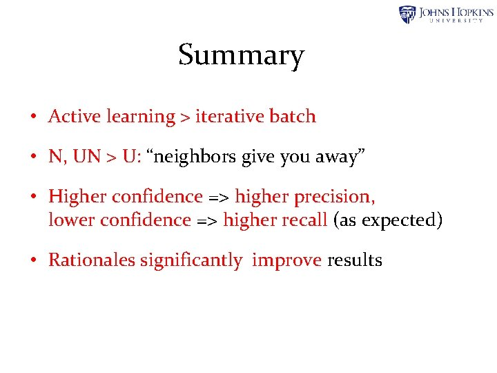 """Summary • Active learning > iterative batch • N, UN > U: """"neighbors give"""