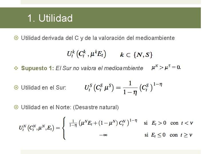 1. Utilidad derivada del C y de la valoración del medioambiente v Supuesto 1: