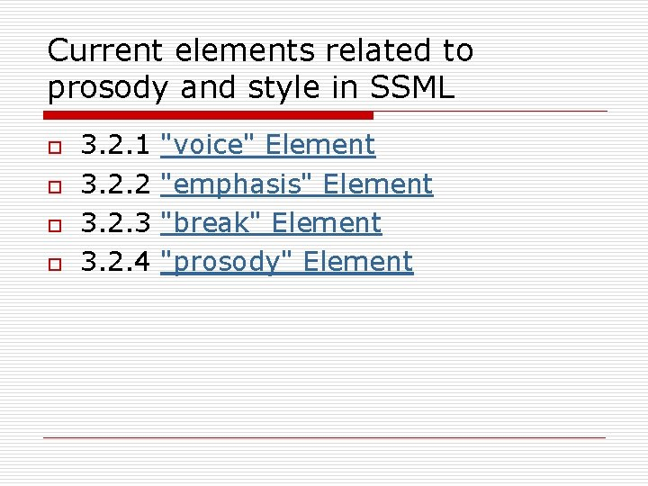 Current elements related to prosody and style in SSML o o 3. 2. 1
