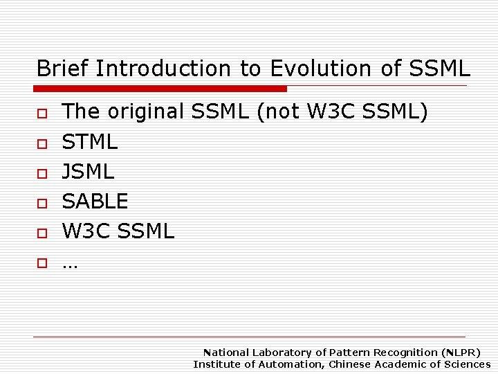 Brief Introduction to Evolution of SSML o o o The original SSML (not W