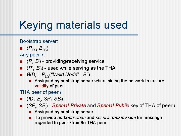 Keying materials used Bootstrap server: n (PBS, BBS) Any peer i : n (Pi,